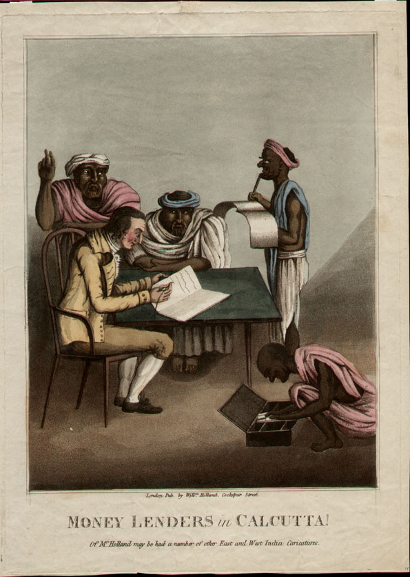 General caricature. MONEY LENDERS IN CALCUTTA. Published by Will. Holland, Cockspur Street. (c.1811). 9¾ x 13¾. Original colour with very small margins and on paper with some creases. An unusual subject although below the title Holland states that the has other 'East and West India Caricatures' Not in the B. M.